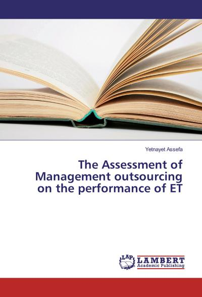 The Assessment of Management outsourcing on the performance of ET