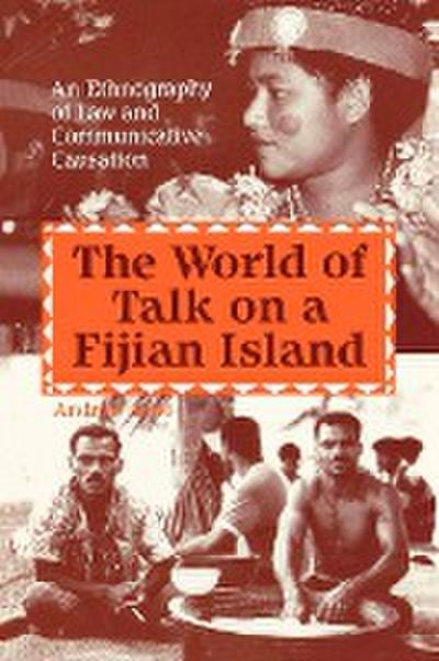 The World of Talk on a Fijian Island: An Ethnography of Law and Communicative Causation