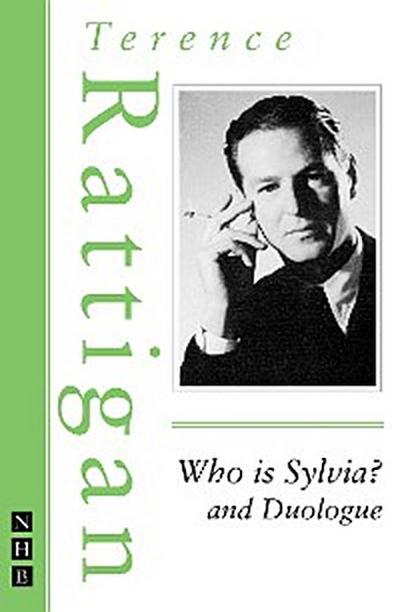 Who is Sylvia? and Duologue (The Rattigan Collection)