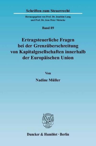Ertragsteuerliche Fragen bei der Grenzüberschreitung von Kapitalgesellschaften innerhalb der Europäischen Union
