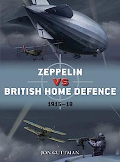 Zeppelin vs British Home Defence 1915 18