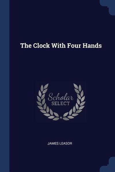 The Clock with Four Hands