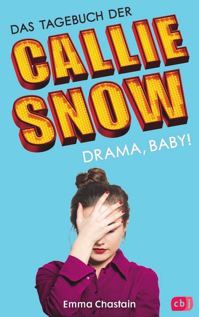 Das Tagebuch der Callie Snow - Drama, Baby!