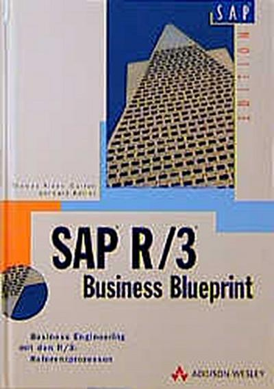 SAP R/3 Business Blueprint: Business Engineering mit den R/3-Referenzprozessen (SAP Profiwissen)