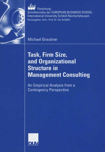 Task, Firm Size, and 0rganizational Structure in Management Consulting
