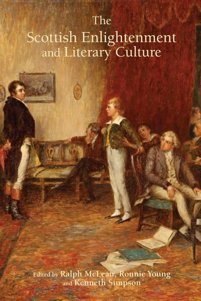 The Scottish Enlightenment and Literary Culture