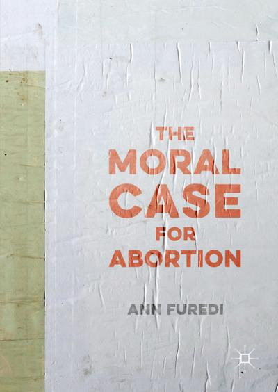 The Moral Case for Abortion