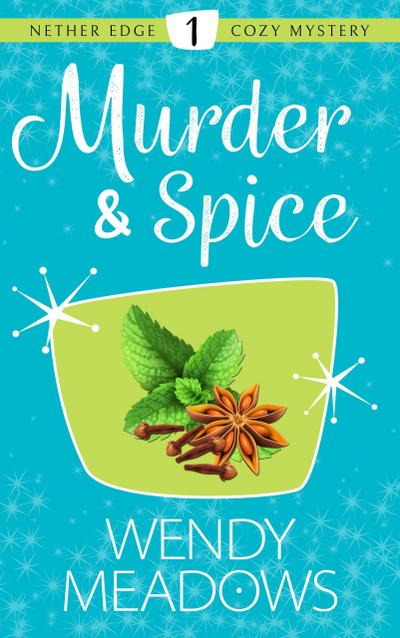 Murder & Spice (Nether Edge Cozy Mystery, #1)