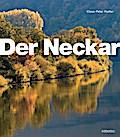 Der Neckar; Deutsch; mit ca. 250 farbigen und Schwarz-Weiß-Abbildungen