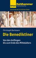 Geschichte der Christlichen Orden: Die Benediktiner: Von den Anfängen bis zum Ende des Mittelalters (Urban-Taschenbücher, Band 743)