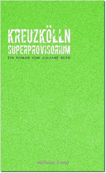 Kreuzkölln Superprovisorium Juliane Beer