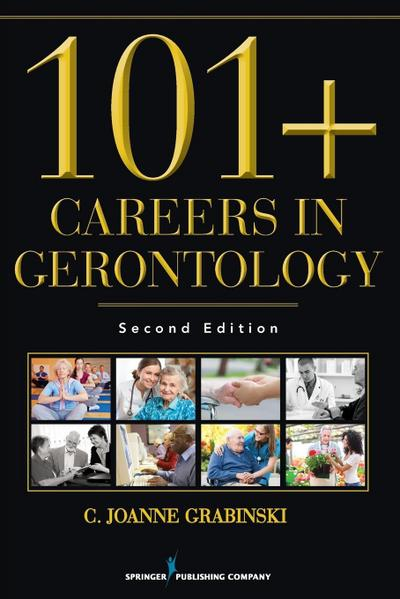 101+ Careers in Gerontology, Second Edition (Revised)