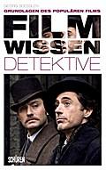 Filmwissen: Detektive; Grundlagen des populär ...