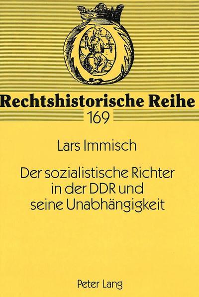 Der sozialistische Richter in der DDR und seine Unabhängigkeit