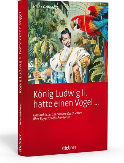 König Ludwig II hatte einen Vogel ...