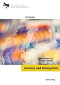 Demenz und Atmosphäre; Musiktherapie als ästh ...