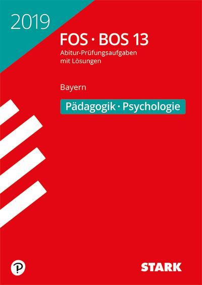 STARK Abiturprüfung FOS/BOS 2019 - Pädagogik/Psychologie 13. Klasse - Bayern