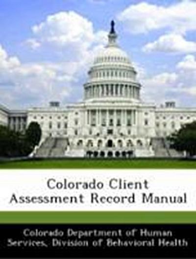 Colorado Department of Human Services, D: Colorado Client As