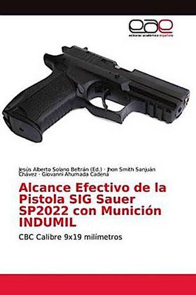 Alcance Efectivo de la Pistola SIG Sauer SP2022 con Munición INDUMIL