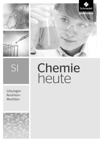 Chemie heute Lösungen. Gesamtband. Nordrhein-Westfalen