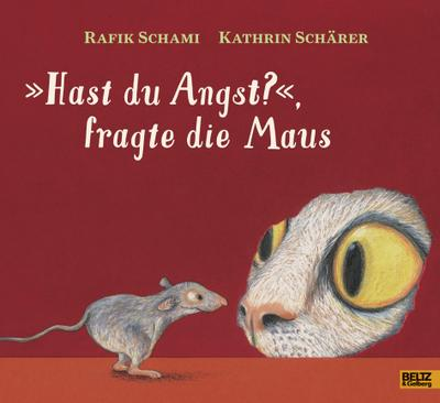 »Hast du Angst?«, fragte die Maus
