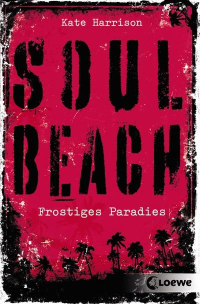 Soul Beach - Frostiges Paradies; Band 1   ; Soul Beach 1; Übers. v. Knuffinke, Sandra /Komina, Jessika; Deutsch