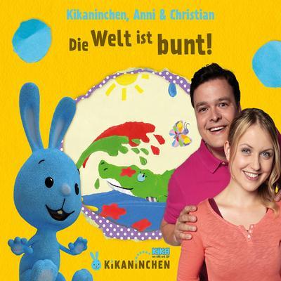 Kikaninchen, Anni & Christian: Die Welt ist bunt! Das 3. Album