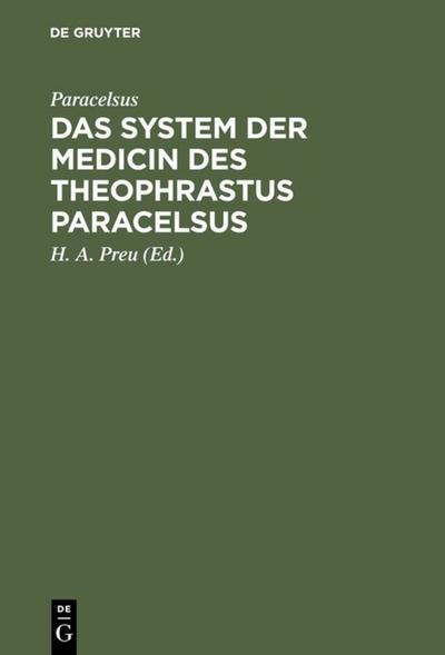 Das System der Medicin des Theophrastus Paracelsus