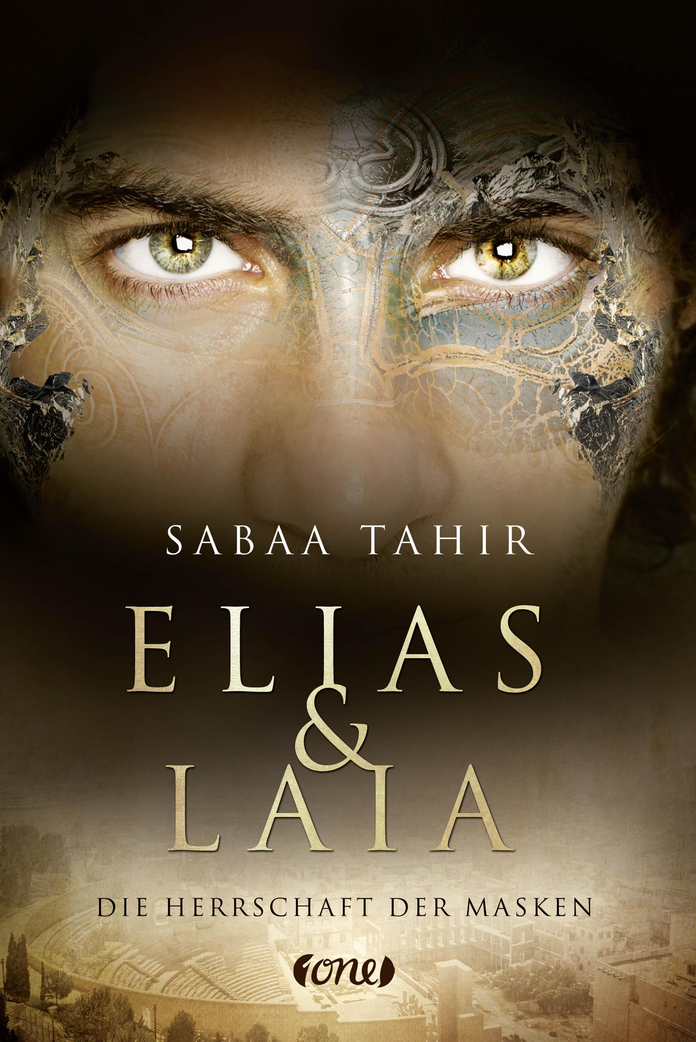Elias & Laia - Die Herrschaft der Masken Sabaa Tahir