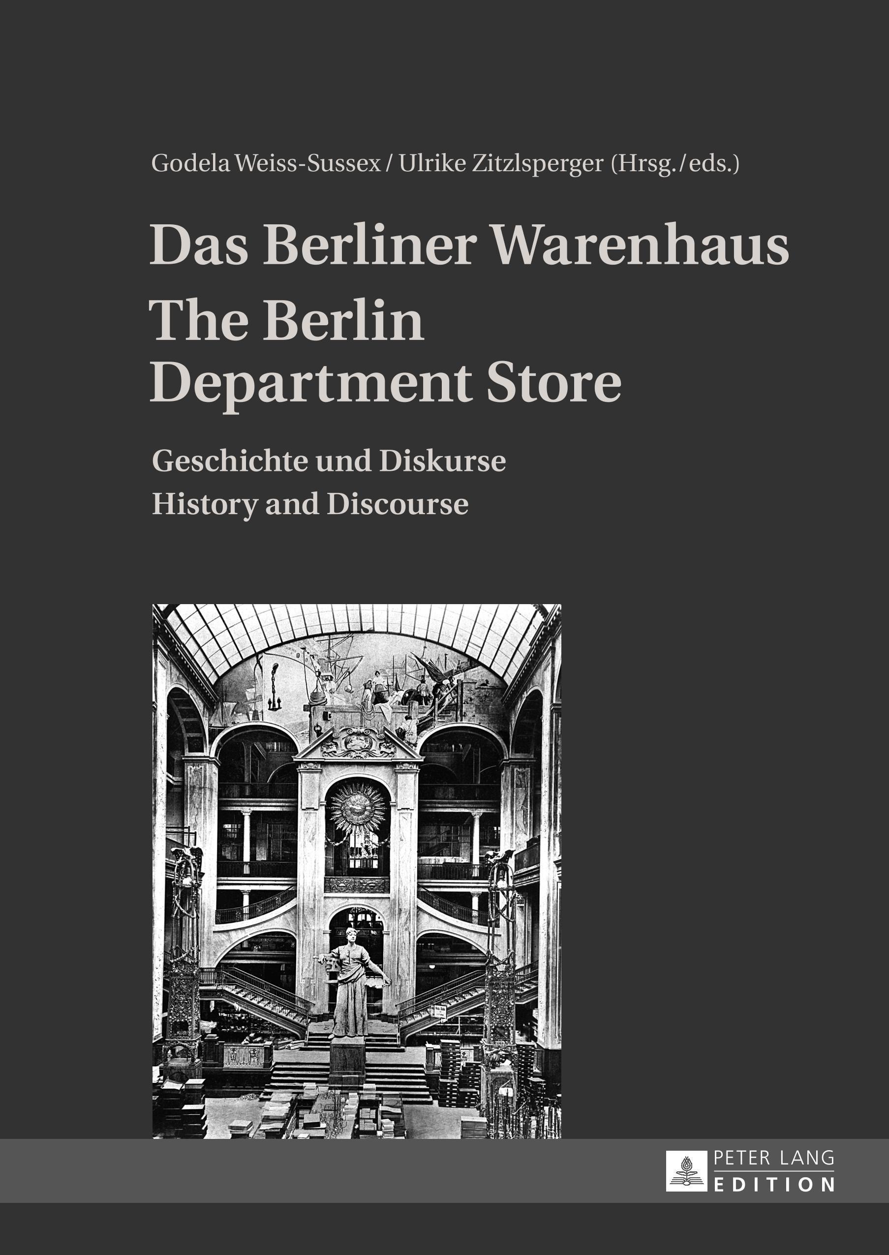 Das Berliner Warenhaus. The Berlin Department Store Godela Weiss-Sussex