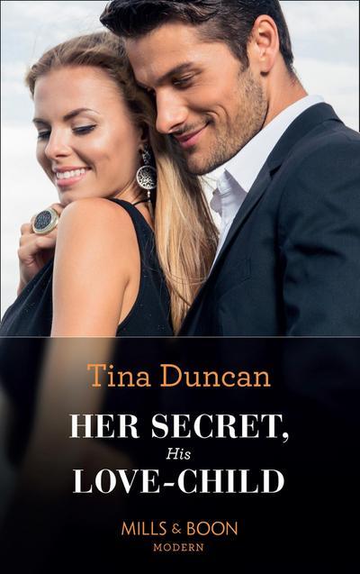 Her Secret, His Love-Child (Mills & Boon Modern)