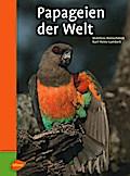 Reinschmidt, M: Papageien der Welt