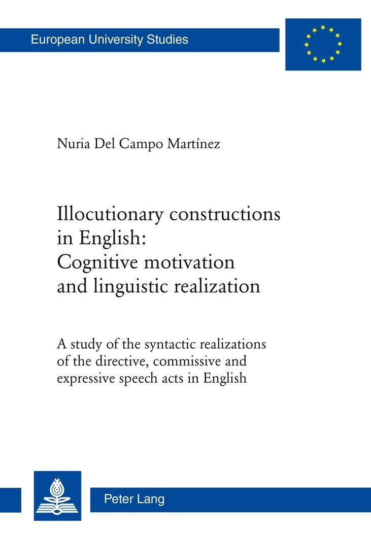 Illocutionary constructions in English: Cognitive motivation and linguistic ...