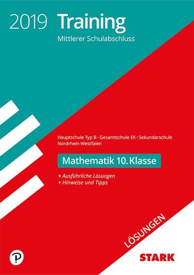 STARK Lösungen zu Training Mittlerer Schulab- schluss 2019 - Mathe 10. Kl.- Haupt./EK/ Gesamtschule EK/Sekundarschule - NRW