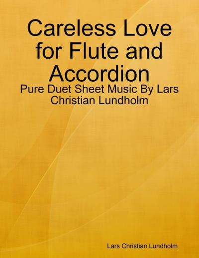 Careless Love for Flute and Accordion - Pure Duet Sheet Music By Lars Christian Lundholm