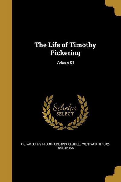 LIFE OF TIMOTHY PICKERING VOLU