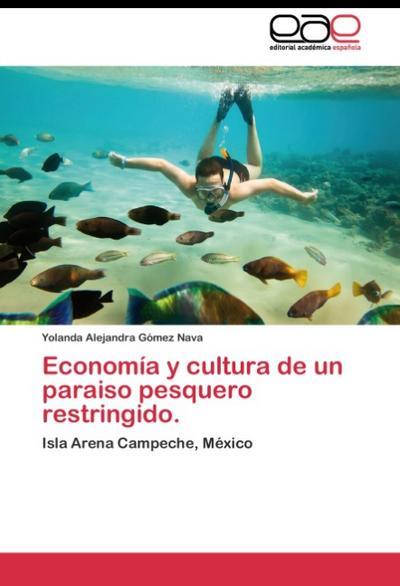 Economía y cultura de un paraiso pesquero restringido.