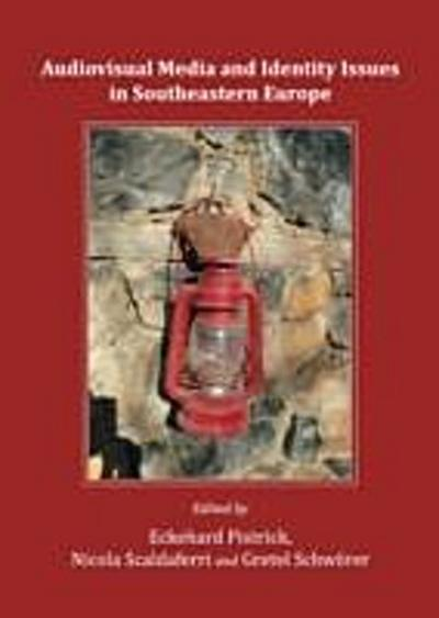 Audiovisual Media and Identity Issues in Southeastern Europe