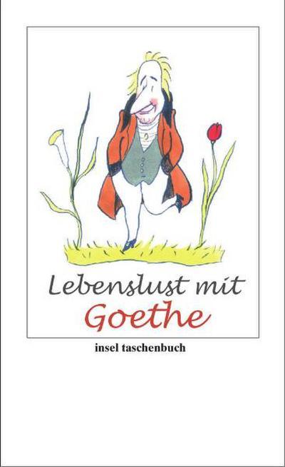 Lebenslust mit Goethe (insel taschenbuch)