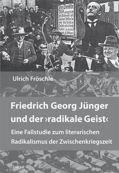 Friedrich Georg Jünger und der 'radikale Geist'