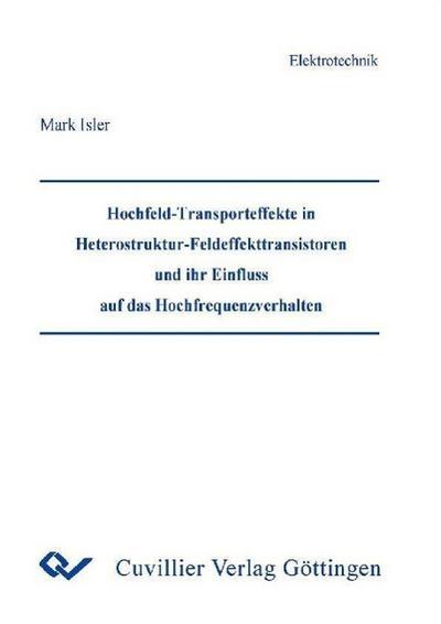 Hochfeld-Transporteffekte in Heterostruktur-Feldeffekttransistoren und ihr Einfluss auf das Hochfrequenzverhalten