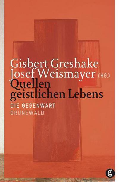 Quellen geistl. Lebens 4/Gegenwart