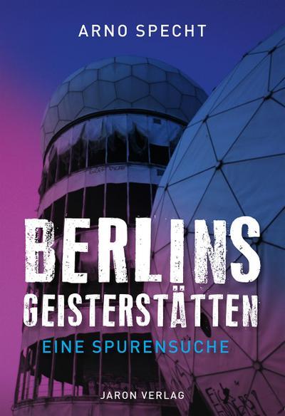 Berlins Geisterstätten