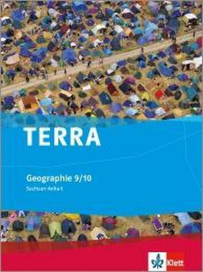 TERRA Geographie für Sachsen-Anhalt - Ausgabe für Sekundarschulen und Gymnasien. Schülerbuch 9./10. Klasse