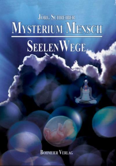 Mysterium Mensch - SeelenWege
