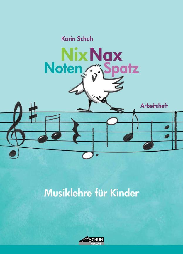 Karin Schuh ~ Nix Nax Notenspatz: Musiklehre für Kinder 9783931862664