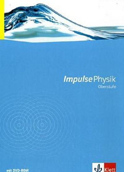 Impulse Physik Oberstufe. Neubearbeitung. Schülerbuch mit DVD-ROM
