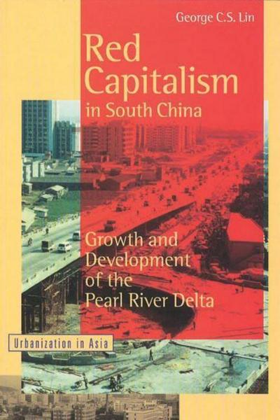 Red Capitalism in South China: Growth and Development of the Pearl River Delta