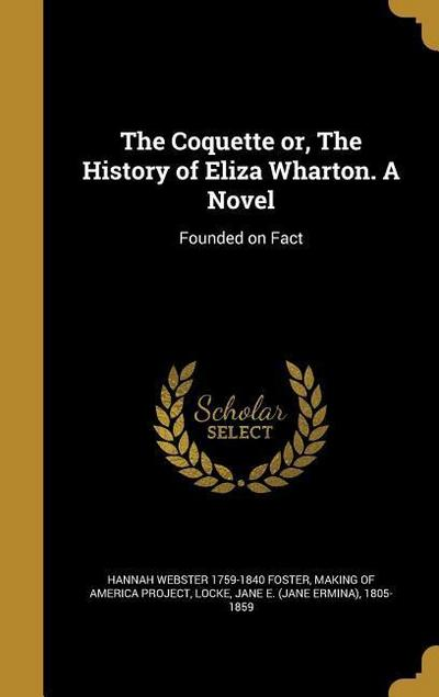 COQUETTE OR THE HIST OF ELIZA