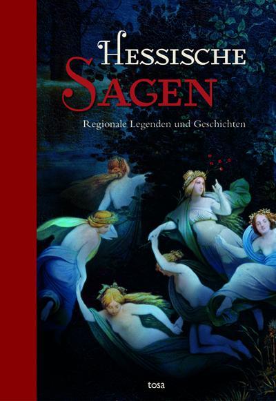 Hessische Sagen: Regionale Legenden und Geschichten